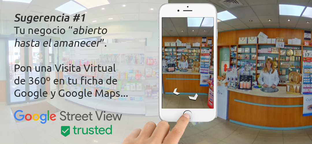 """Sugerencia #1 - Tu negocio """"abierto hasta el amanecer"""". Pon una Visita Virtual de 360º en tu ficha de Google y Google Maps"""