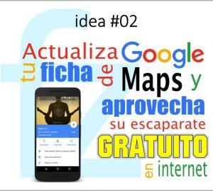 idea #2 - Actualiza tu ficha de Google Maps y aprovecha tu escaparate GRATUITO en internet