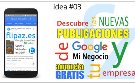 Descubre la nuevas publicaciones de Google MiNegocio y anuncia GRATIS tu empresa...